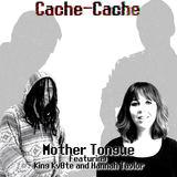 Cache-Cache - Mother Tongue
