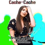 Cache-Cache - Break My Love