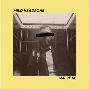 Mild Headache - Suit and Tie