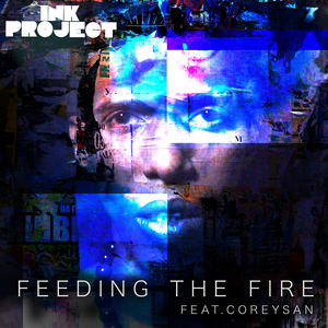 Ink Project - Feeding The Fire feat. Coreysan (Sivey Remix)