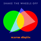 Warm Digits - Shake the Wheels Off (feat. The Orielles)
