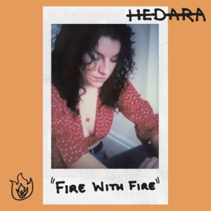 Hedara - Fire With Fire