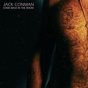 Jack Conman - Come Back in the Room