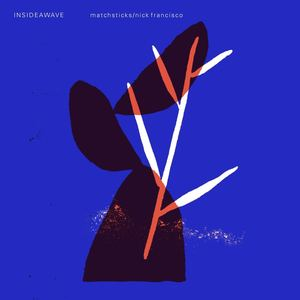 INSIDEAWAVE - Nick Francisco