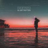 PRXZM - Slow Motion