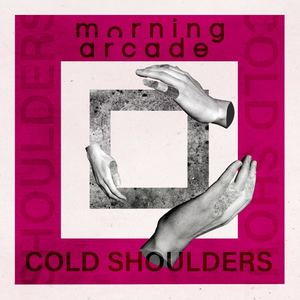 Morning Arcade - Cold Shoulders