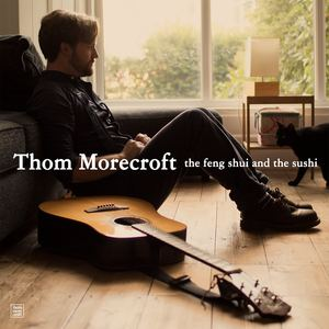 Thom Morecroft - Now I've Opened The Door