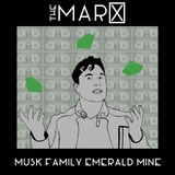 The MARX - Musk Family Emerald Mine