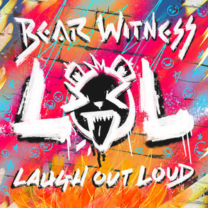 Bear Witness - Laugh Out Loud (LOL)