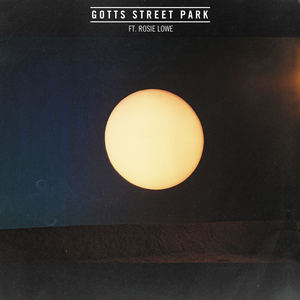 Gotts Street Park - Everything feat. Rosie Lowe