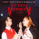 Papa Topo - La Chica Vampira 2K20