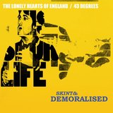 Skint & Demoralised - The Lonely Hearts Of England / / 43 Degrees