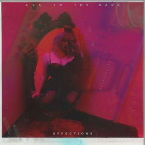 Ava In The Dark - Affections