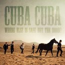 Cuba Cuba - Where Else Is Safe But The Road?