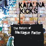 Katalina Kicks - The Return of Montague Rotter