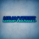 Sawdust & Sultanas EP (HeavyFeet)