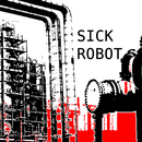 Sick Robot - Recycled Technology