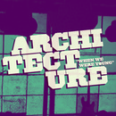 architecture - when we were young