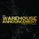 The Warehouse Announcement - Pick Up The Pieces