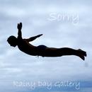 Rainy Day Gallery - Sorry