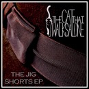 The Cat That Walks Alone - The Jig Shorts EP