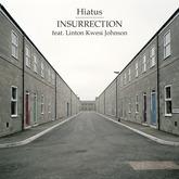 Insurrection (feat. Linton Kwesi Johnson) (Hiatus)