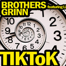 Brothers Grinn - Tik Tok featuring Lj
