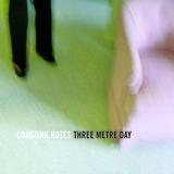 Three Metre Day - Coasting Notes