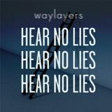 Waylayers - Hear No Lies