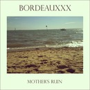 Bordeauxxx - Mother's Ruin