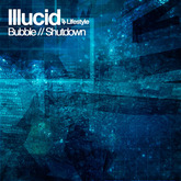 LFS011 - Illucid - Bubble/Shutdown (Lifestyle Recordings)
