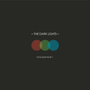 The Dark Lights - Xray Spectacle 1