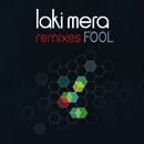 Laki Mera - Fool Remixes