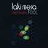 Laki Mera - Fool (Sezer Uysal Foolish Remix)