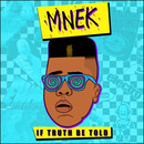 MNEK - If Truth Be Told