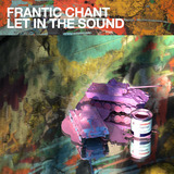 Frantic Chant - Let In The Sound