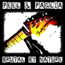 Peel & Paglia - Brutal by Nature