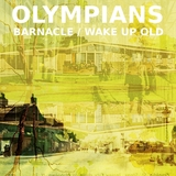 Olympians - Barnacle / Wake Up Old