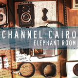 Channel Cairo - Elephant Room (Laissez Faire Club)