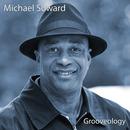 Michael Soward - Grooveology