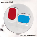 Forest Fire - Future Shadows (Fat Cat)