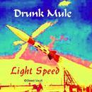 Drunk Mule - Light Speed