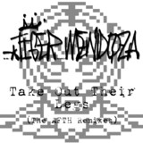 Tiger Mendoza - Take Out Their Legs (The AFTH remixes)
