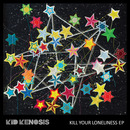 Kid Kenosis - Kill Your Loneliness
