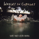 Young & Lost Club - We Never Win by Whales in Cubicles