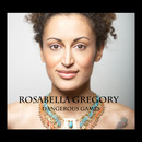 Rosabella Gregory - Dangerous Games