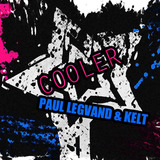 Paul Legvand & Kelt - Cooler (Radio Mix)