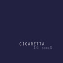 Cigaretta - 14 songS