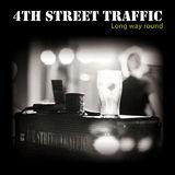 4th Street Traffic - Long Way Round