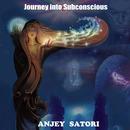 Anjey Satori - Journey into Subconscious